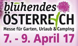 blühendes Österreich, Messe für Garten, Urlaub & Camping, von 7. bis 9. April 2017